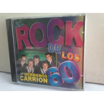 Los Hermanos Carrion. El Rock De Los 60´s. Cd.