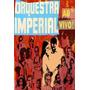 Dvd Orquestra Imperial Ao Vivo - Lacrado