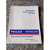 Manual Esquemário Vídeo Cassette Pvc 6000 Philco Hitachi