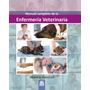 Manual Completo De La Enfermería Veterinaria - Paidotribo
