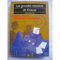 Las Grandes Mentiras De Krauze - Manual López Gallo