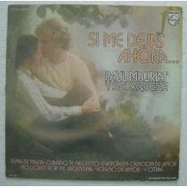Paul Mauriat / Si Me Dejas Ahora 1 Disco Lp Vinilo