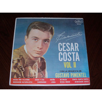 Cesar Costa Sinceramente Vol. Ii Lp Acetato Gustavo Pimentel