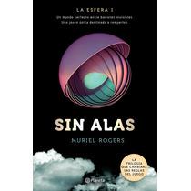 Libro Sin Alas La Esfera 1 - Muriel Rogers + Regalo
