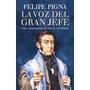 La Voz Del Gran Jefe - Felipe Pigna - Planeta