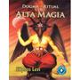 Dogma Y Ritual De Alta Magia. Eliphas Levi
