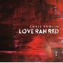 Chris Tomlin Love Ran Red Música Cristiana Ingles