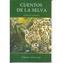 Horacio Quiroga X 2, Cuentos De La Selva + De Amor De Locura