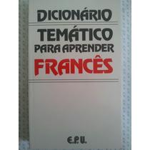 Dicionário Temático Para Aprender Francês Epu