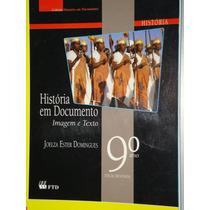 Livro História Em Documento - Imagem E Texto - 9º Ano