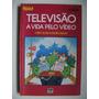 Televisão A Vida Pelo Vídeo Ciro Marcondes Filho
