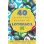 ( Novo ) E-book 40 Dicas Para Ganhar Na Lotofacil + Brindes