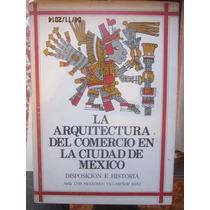 La Arquitectura Del Comercio En La Ciudad De México, Canaco