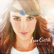 Iran Castillo / Amanecer / Disco Cd Con 12 Canciones