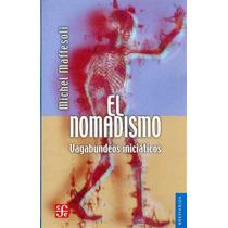 El Nomadismo Vagabundeos Iniciaticos Maffesoli Michel Libro