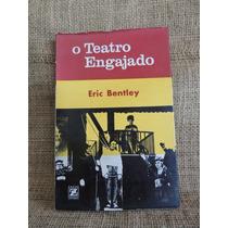 O Teatro Engajado Eric Bentley 1969 Zahar Editores