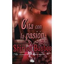 Ebook - Cita Con La Pasión - Shirlee Busbee - Pdf Epub