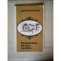 Livro - No Santuário De Cora Coralina - José Mendonça Teles