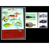 Catalogo De Peces Marinos Mexicanos,1976,inst. Nal. De Pesca
