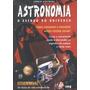 Astronomia. O Estudo Do Universo - Livro Terry Mahoney