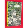 Che Guevara Vida Y Muerte Carlos Villar Borda Autografiado