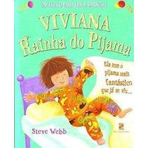 Livro Viviana - Rainha Do Pijama - Steve Webb Steve Webb