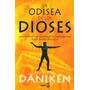 La Odisea De Los Dioses. Von Daniken, Erich.