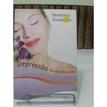 Livro - Depressão, Doença Da Alma - Francisco Cajazeiras