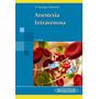 Anestesia Intravenosa - Vanegas