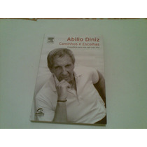 Livro Abilio Diniz ,,, Caminhos E Escolhas 2004