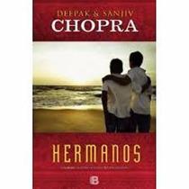 Hermanos - Deepak Y Sanjiv Chopra - Ed. B