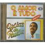 Cd Ozéias De Paula - O Amor É Tudo [bônus Playback]
