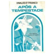 Livro- Após A Tempestade - Divaldo Franco - Frete Gratis