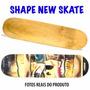 Shape Profissional New Skate Sem Lixa Barato
