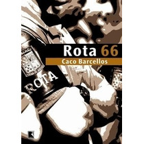 Livro Rota 66 A História Da Polícia Que Mata Caco Barcellos