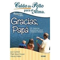 Caldo De Pollo Para El Alma Gracias Papá / Canfield