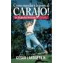 Libro, Cómo Mandar A La Gente Al Carajo! De César Landaeta H