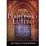 Martinho Lutero - Uma Viagem Ao Coração Da Reforma - Dvd