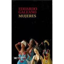 Mujeres- Eduardo Galeano- Xxi/c