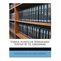 Useful Plants Of Nyasaland. Edited By P.j., Jessi Williamson