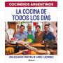 Cocineros Argentinos La Cocina De Todos Los Dias - Planeta