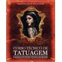 Curso De Tatuagem Em 5 Dvds Originais Frete Gratis