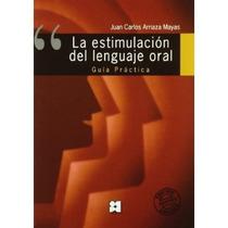 Estimulación Del Lenguaje Oral: Guía Práctica; Envío Gratis