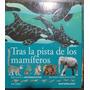 Libro De Colección Tras La Pista De Los Mamiferos