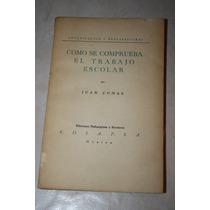 Como Se Comprueba El Trabajo Escolar , Juan Comas.