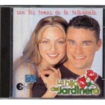 La Hija De El Jardinero Cd De Telenovela 2004 Mariana Ochoa