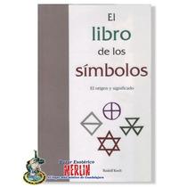 Libro De Los Simbolos - El Origen Y Significado - Pasta Dura