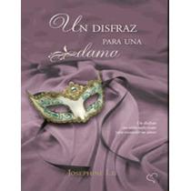 Un Disfraz Para Una Dama - Lis Josephine - Libro