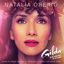 Cd Natalia Oreiro Gilda: No Me Arrepiento De Este Amor