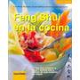 Feng Shui En La Cocina - Ilse Fahrnow